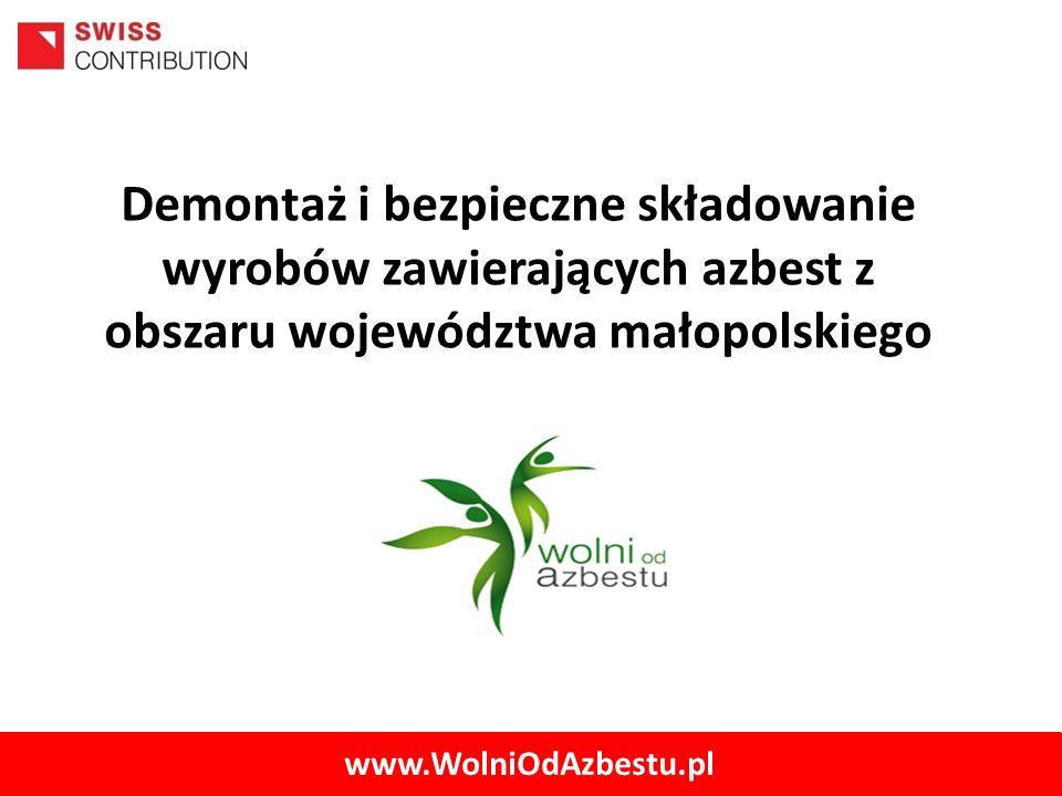 www.WolniOdAzbestu.pl Demontaż i bezpieczne składowanie wyrobów zawierających azbest z obszaru województwa małopolskiego