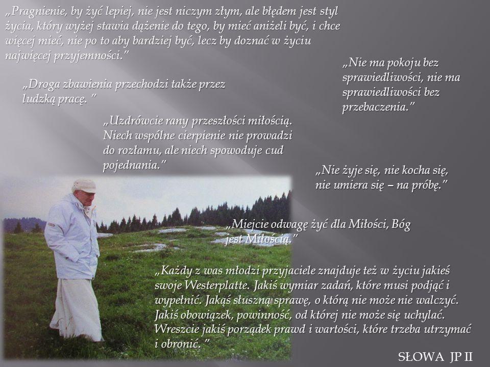 Jan Paweł II był dla Nas jak rodzice, jak dom, jak las obok domu – od zawsze.