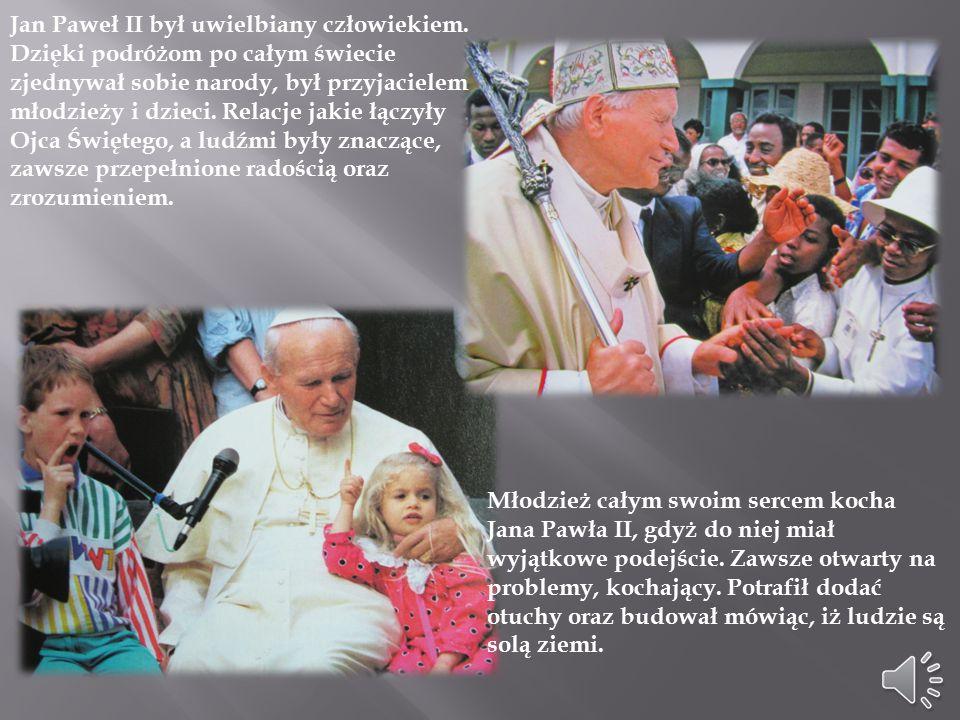 Jan Paweł II był Polakiem - Papieżem.