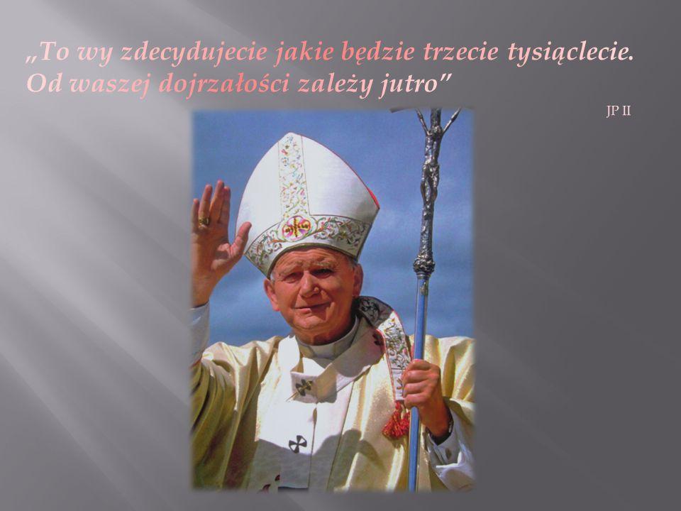 Młodzież całym swoim sercem kocha Jana Pawła II, gdyż do niej miał wyjątkowe podejście.