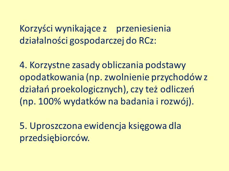Korzyści wynikające z przeniesienia działalności gospodarczej do RCz: 4. Korzystne zasady obliczania podstawy opodatkowania (np. zwolnienie przychodów