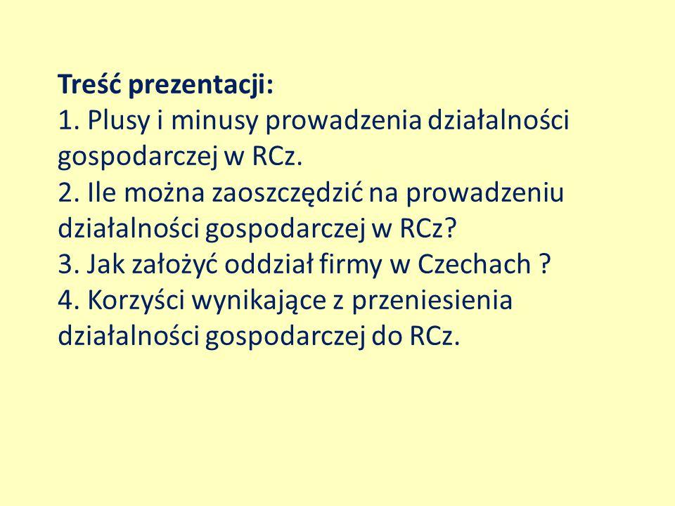 Treść prezentacji: 1. Plusy i minusy prowadzenia działalności gospodarczej w RCz. 2. Ile można zaoszczędzić na prowadzeniu działalności gospodarczej w