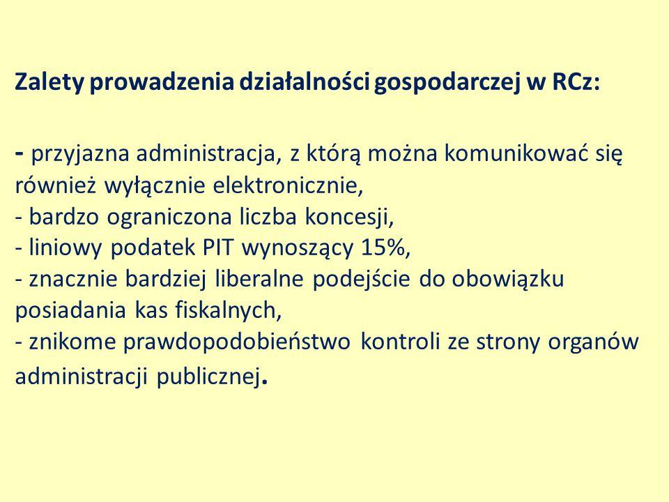 Zalety prowadzenia działalności gospodarczej w RCz: - przyjazna administracja, z którą można komunikować się również wyłącznie elektronicznie, - bardz