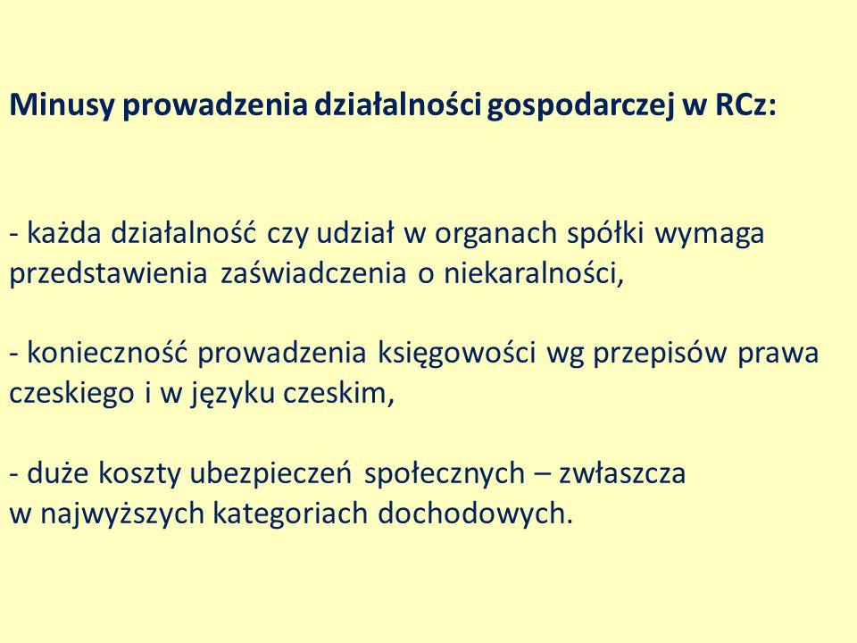 Minusy prowadzenia działalności gospodarczej w RCz: - każda działalność czy udział w organach spółki wymaga przedstawienia zaświadczenia o niekaralnoś