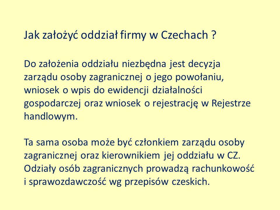 Jak założyć oddział firmy w Czechach ? Do założenia oddziału niezbędna jest decyzja zarządu osoby zagranicznej o jego powołaniu, wniosek o wpis do ewi