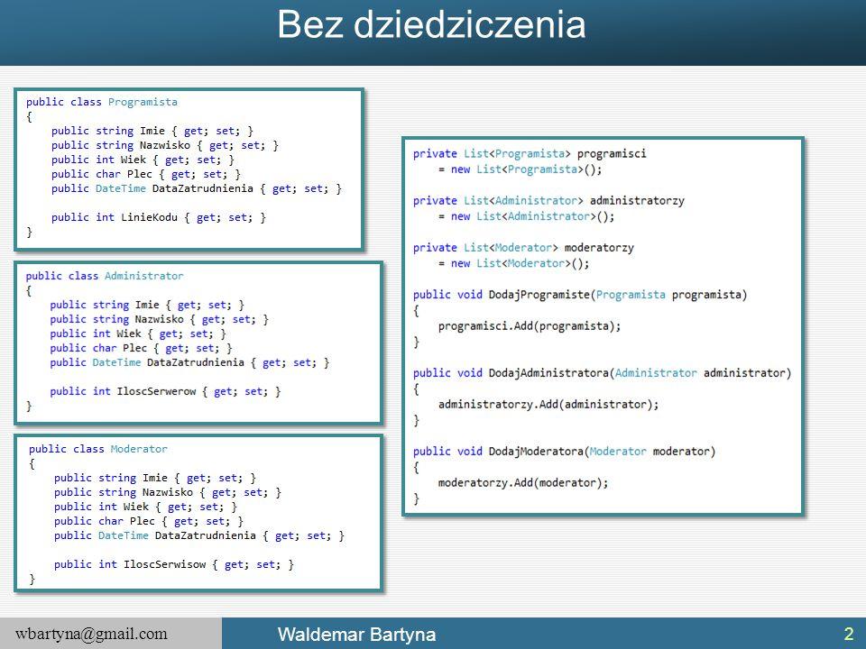wbartyna@gmail.com Waldemar Bartyna Definiowanie iteratora Od wersji platformy.NET 2.0 mamy jeszcze jeden sposób przystosowania klasy do jej używania w pętli foreach; poprzez zdefiniowanie iteratora.