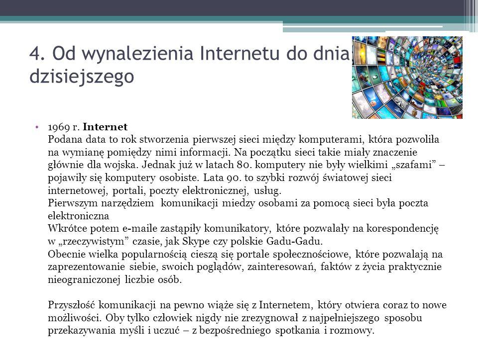 4. Od wynalezienia Internetu do dnia dzisiejszego 1969 r.