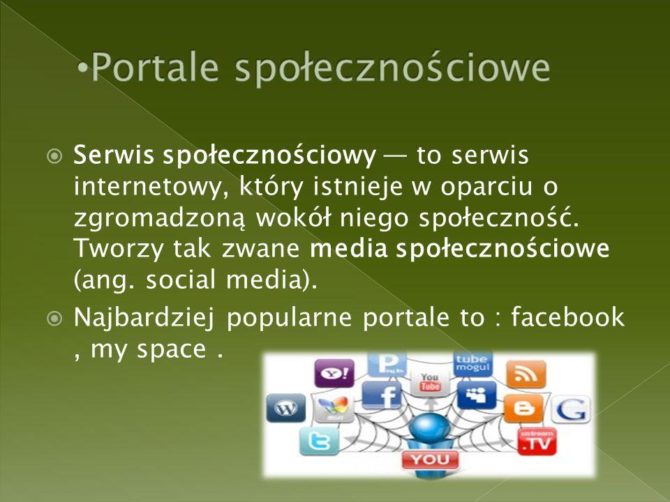  Serwis społecznościowy — to serwis internetowy, który istnieje w oparciu o zgromadzoną wokół niego społeczność.