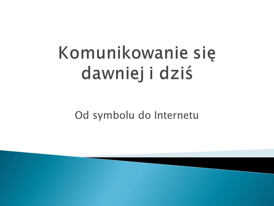Od symbolu do Internetu