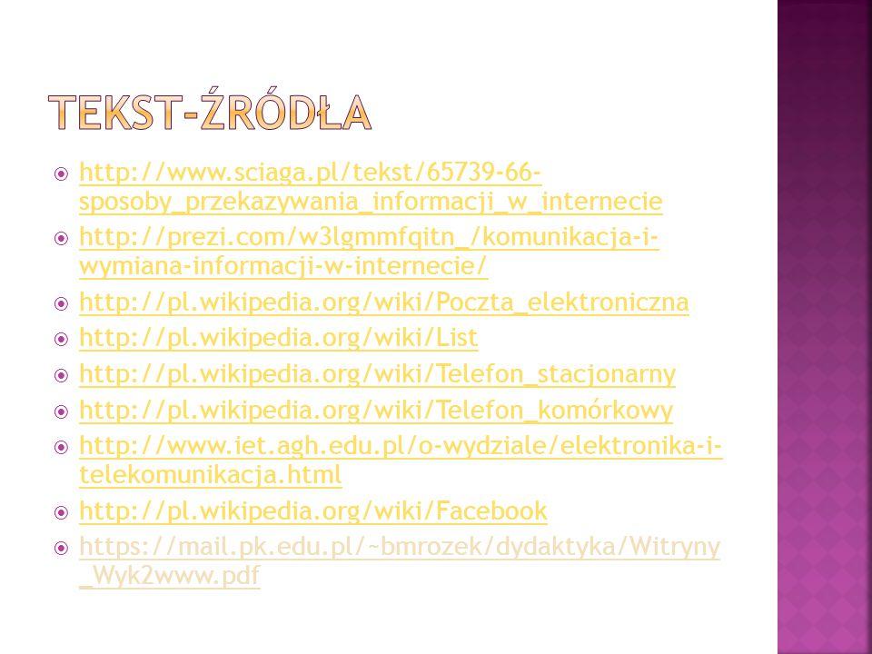  http://www.sciaga.pl/tekst/65739-66- sposoby_przekazywania_informacji_w_internecie http://www.sciaga.pl/tekst/65739-66- sposoby_przekazywania_inform