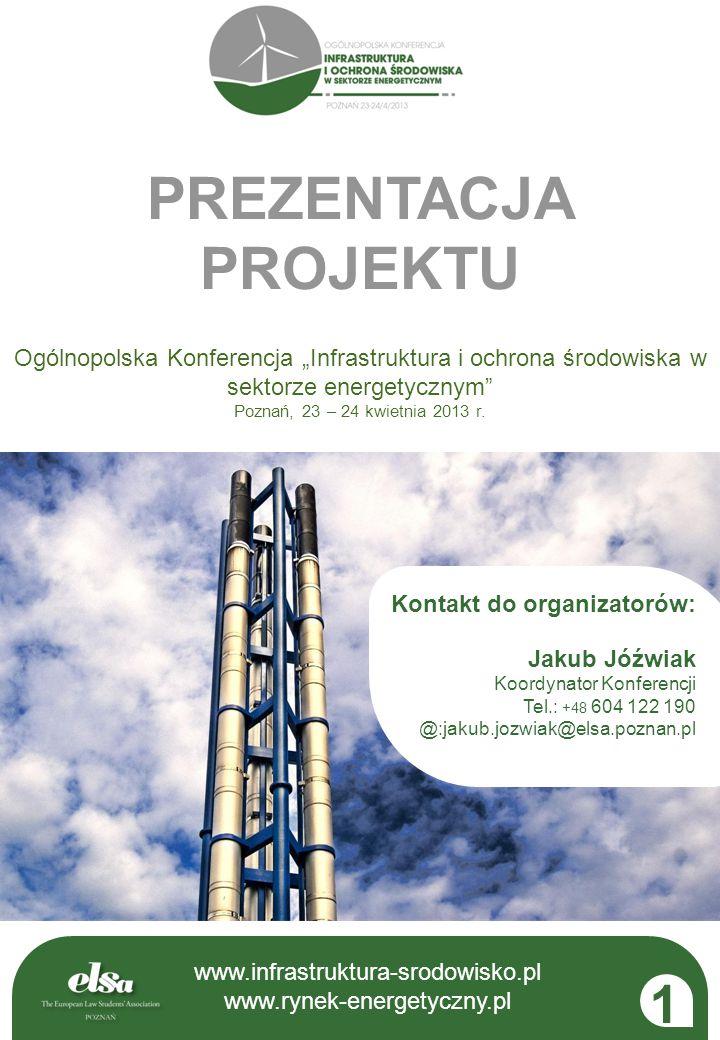 Kontakt do organizatorów: Jakub Jóźwiak Koordynator Konferencji Tel.: +48 604 122 190 @:jakub.jozwiak@elsa.poznan.pl www.infrastruktura-srodowisko.pl