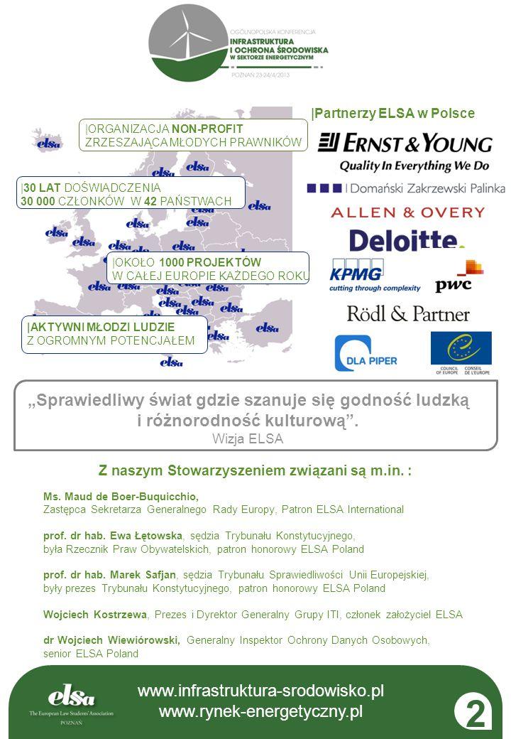 www.infrastruktura-srodowisko.pl www.rynek-energetyczny.pl 2 |ORGANIZACJA NON-PROFIT ZRZESZAJĄCA MŁODYCH PRAWNIKÓW |30 LAT DOŚWIADCZENIA 30 000 CZŁONK