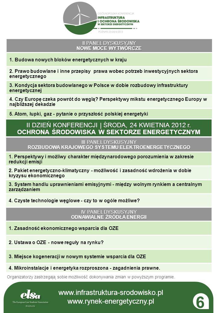 www.infrastruktura-srodowisko.pl www.rynek-energetyczny.pl II DZIEŃ KONFERENCJI | ŚRODA, 24 KWIETNIA 2012 r. OCHRONA ŚRODOWISKA W SEKTORZE ENERGETYCZN