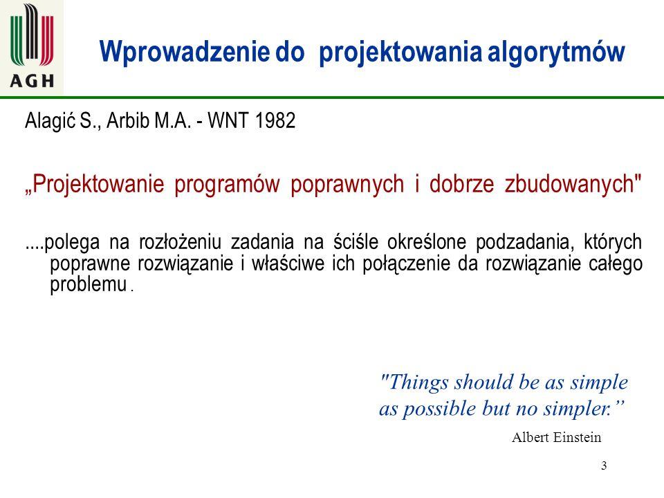 """3 Wprowadzenie do projektowania algorytmów Alagić S., Arbib M.A. - WNT 1982 """"Projektowanie programów poprawnych i dobrze zbudowanych"""