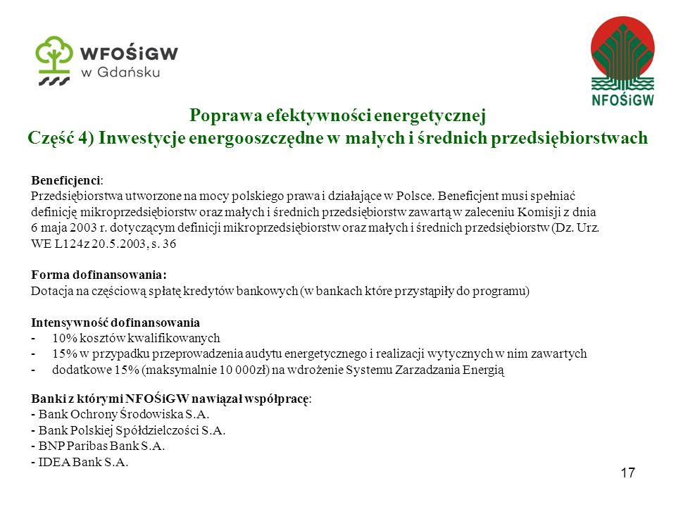 17 Beneficjenci: Przedsiębiorstwa utworzone na mocy polskiego prawa i działające w Polsce.
