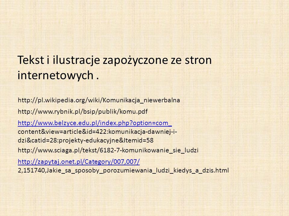 Tekst i ilustracje zapożyczone ze stron internetowych.