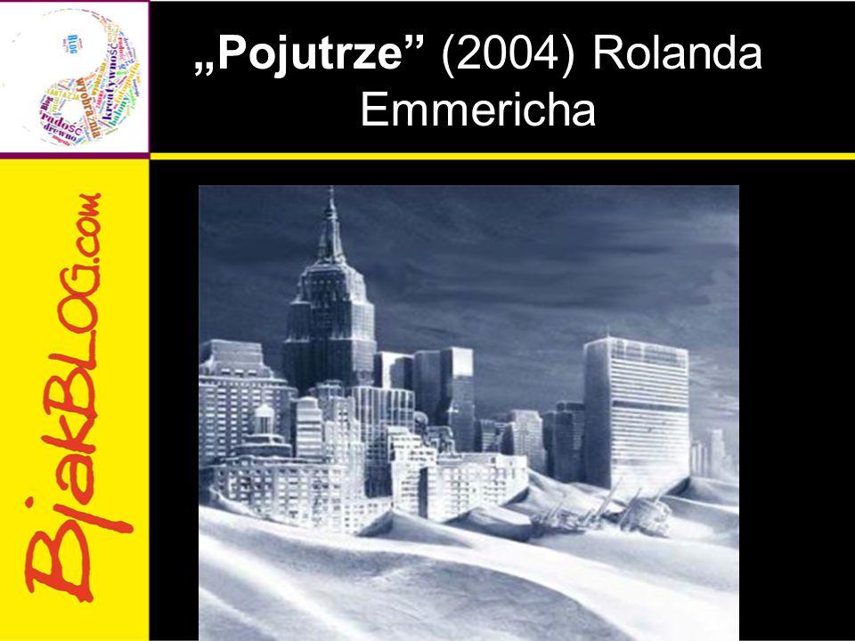 """""""Pojutrze"""" (2004) Rolanda Emmericha"""