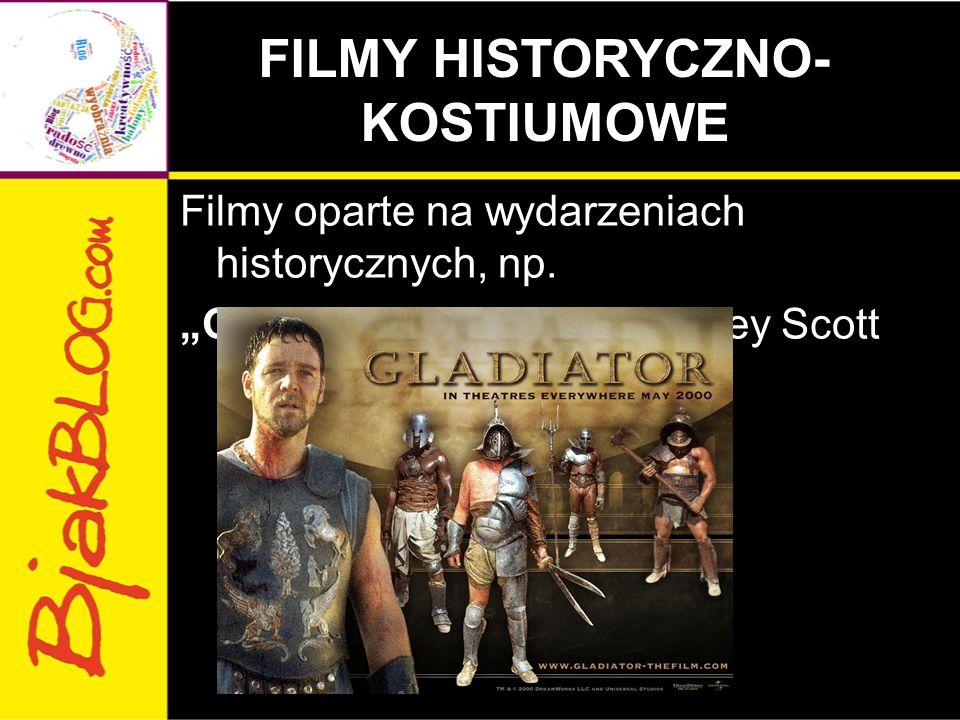 """FILMY HISTORYCZNO- KOSTIUMOWE Filmy oparte na wydarzeniach historycznych, np. """"Gladiator"""" (2000), reż. Ridley Scott"""