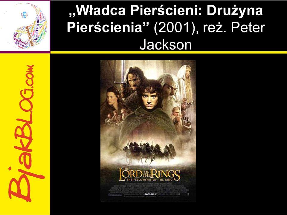 """""""Władca Pierścieni: Drużyna Pierścienia"""" (2001), reż. Peter Jackson"""