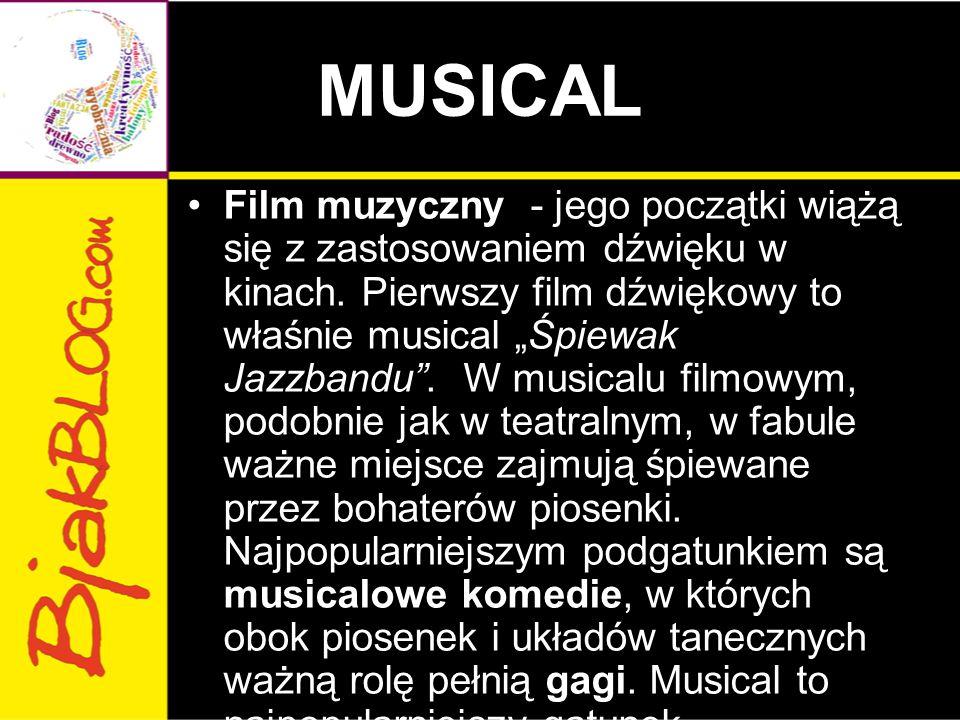 """MUSICAL Film muzyczny - jego początki wiążą się z zastosowaniem dźwięku w kinach. Pierwszy film dźwiękowy to właśnie musical """"Śpiewak Jazzbandu"""". W mu"""