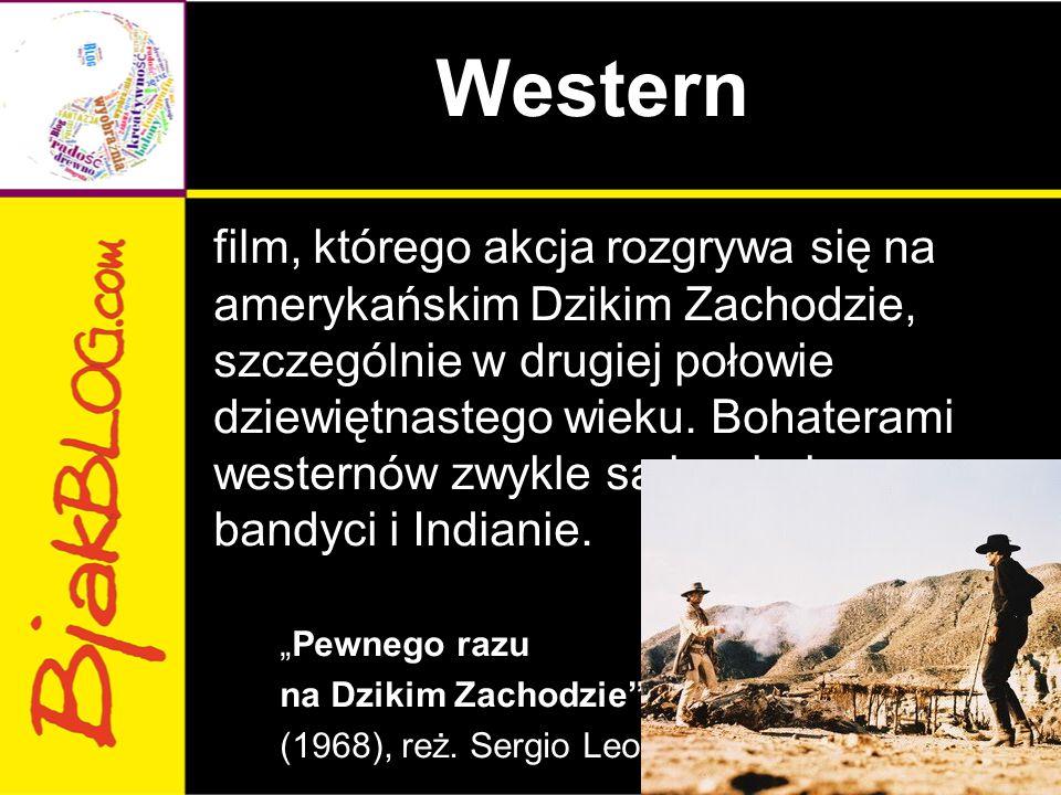Western film, którego akcja rozgrywa się na amerykańskim Dzikim Zachodzie, szczególnie w drugiej połowie dziewiętnastego wieku. Bohaterami westernów z