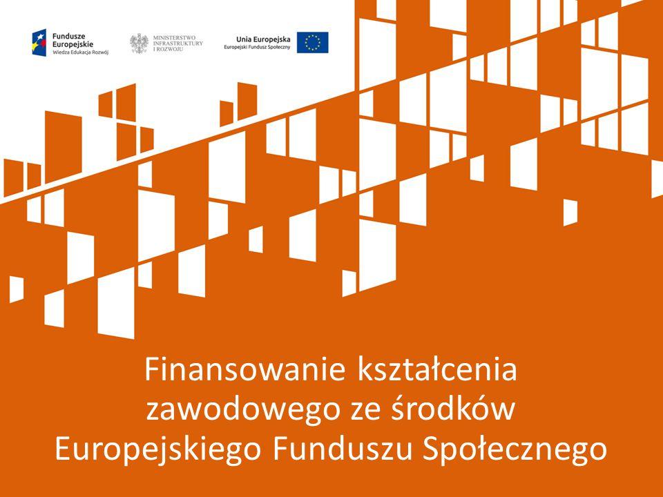 Finansowanie kształcenia zawodowego ze środków Europejskiego Funduszu Społecznego
