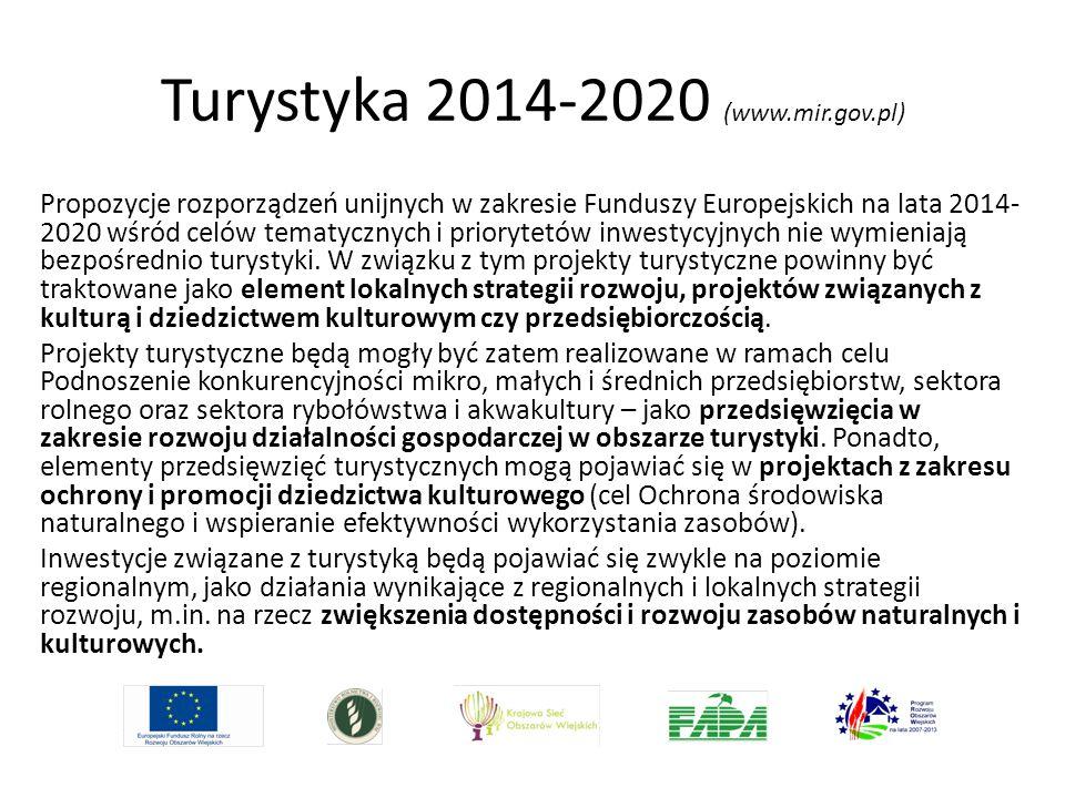 Turystyka 2014-2020 (www.mir.gov.pl) Propozycje rozporządzeń unijnych w zakresie Funduszy Europejskich na lata 2014- 2020 wśród celów tematycznych i p