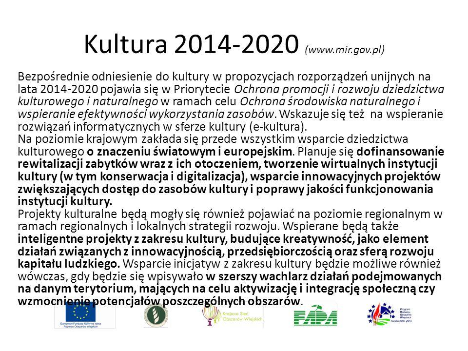 Kultura 2014-2020 (www.mir.gov.pl) Bezpośrednie odniesienie do kultury w propozycjach rozporządzeń unijnych na lata 2014-2020 pojawia się w Prioryteci