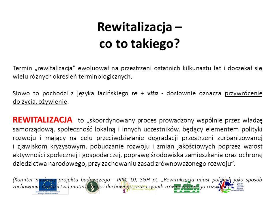 """Rewitalizacja – co to takiego? Termin """"rewitalizacja"""" ewoluował na przestrzeni ostatnich kilkunastu lat i doczekał się wielu różnych określeń terminol"""