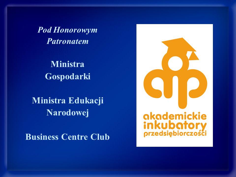 Pod Honorowym Patronatem Ministra Gospodarki Ministra Edukacji Narodowej Business Centre Club