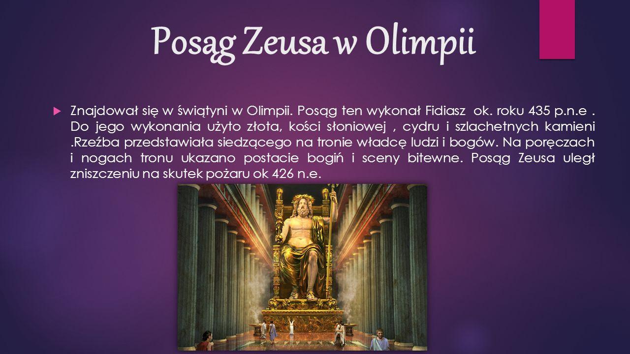 Posąg Zeusa w Olimpii  Znajdował się w świątyni w Olimpii.