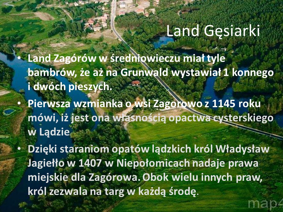 Land Zagórów w średniowieczu miał tyle bambrów, że aż na Grunwald wystawiał 1 konnego i dwóch pieszych. Pierwsza wzmianka o wsi Zagorowo z 1145 roku m