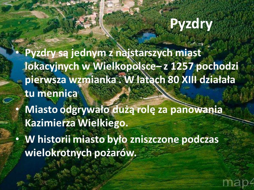 Pyzdry są jednym z najstarszych miast lokacyjnych w Wielkopolsce– z 1257 pochodzi pierwsza wzmianka. W latach 80 XIII działała tu mennica Miasto odgry