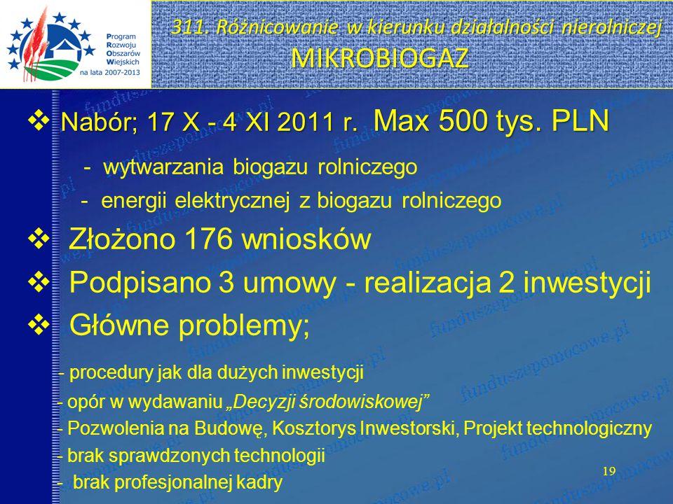 311.Różnicowanie w kierunku działalności nierolniczej MIKROBIOGAZ 19 Nabór; 17 X - 4 XI 2011 r.