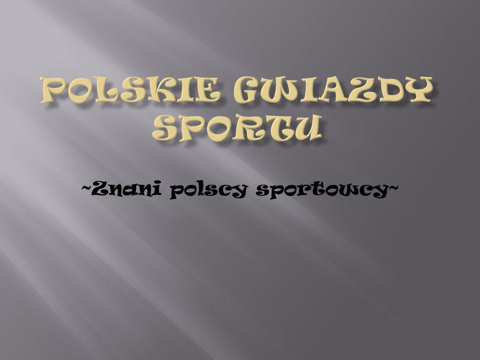 ~Znani polscy sportowcy~