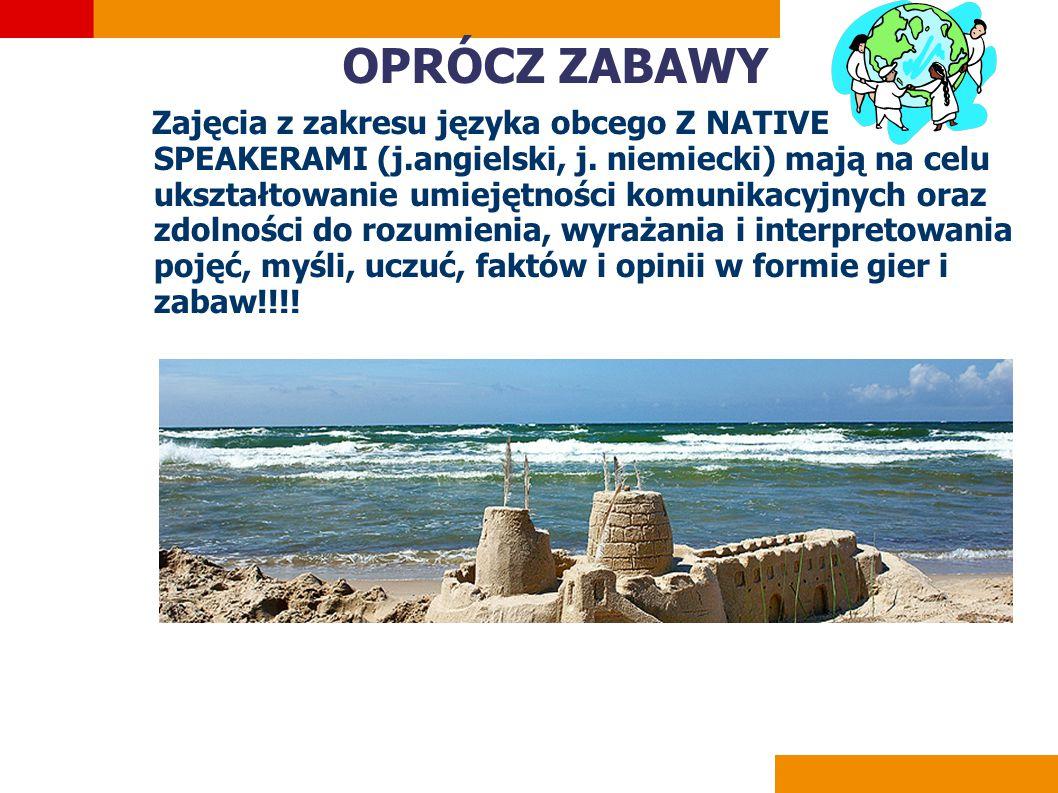 Or Zajęcia z zakresu języka obcego Z NATIVE SPEAKERAMI (j.angielski, j.