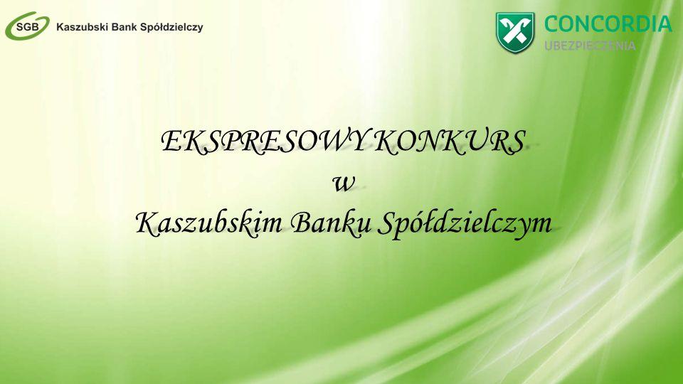 EKSPRESOWY KONKURS w Kaszubskim Banku Spółdzielczym