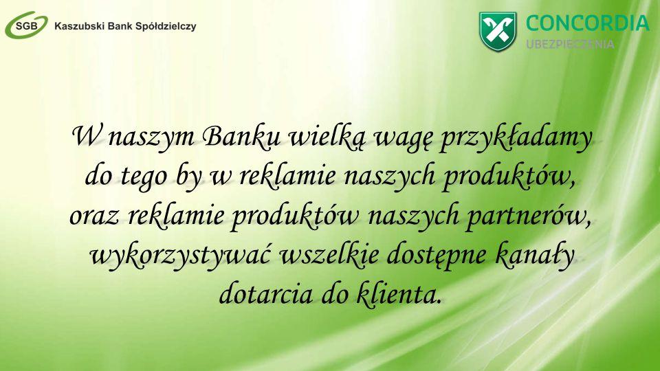 W naszym Banku wielką wagę przykładamy do tego by w reklamie naszych produktów, oraz reklamie produktów naszych partnerów, wykorzystywać wszelkie dostępne kanały dotarcia do klienta.