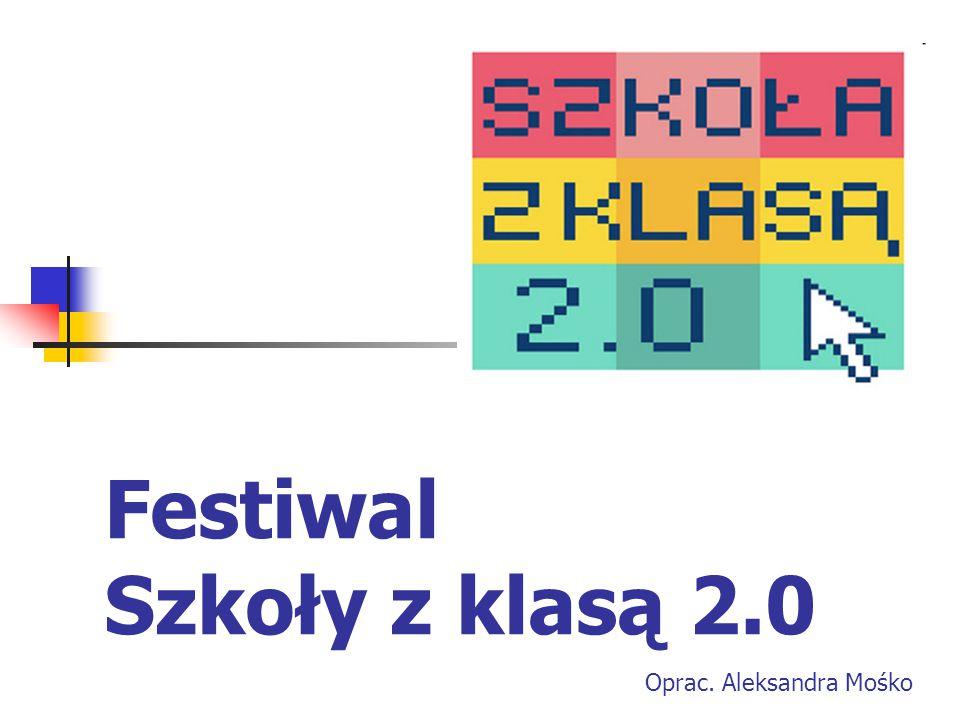 Festiwal Szkoły z klasą 2.0 Oprac. Aleksandra Mośko