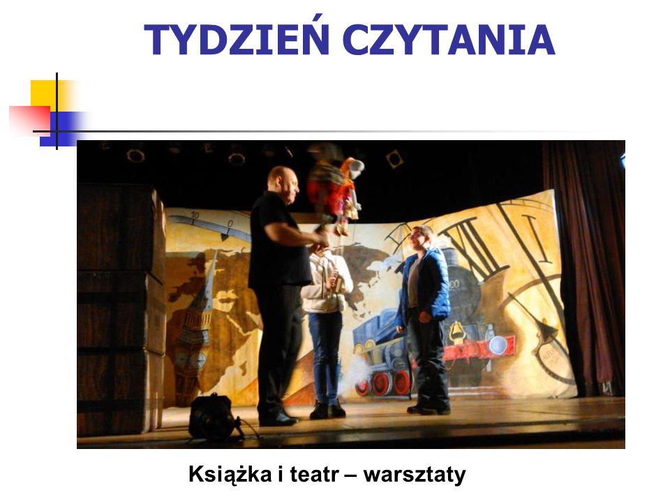 TYDZIEŃ CZYTANIA Książka i teatr – warsztaty