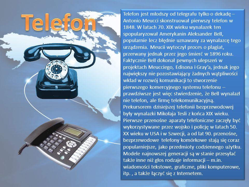 Telefon jest młodszy od telegrafu tylko o dekadę – Antonio Meucci skonstruował pierwszy telefon w 1848.