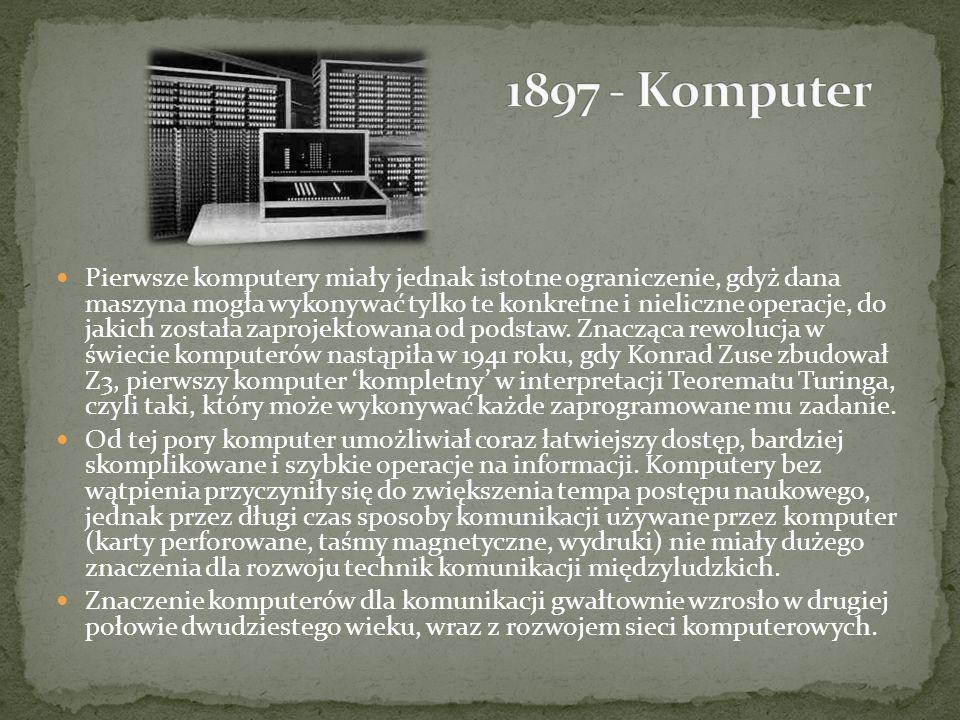 Pierwsze komputery miały jednak istotne ograniczenie, gdyż dana maszyna mogła wykonywać tylko te konkretne i nieliczne operacje, do jakich została zap