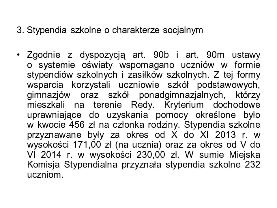 3. Stypendia szkolne o charakterze socjalnym Zgodnie z dyspozycją art.