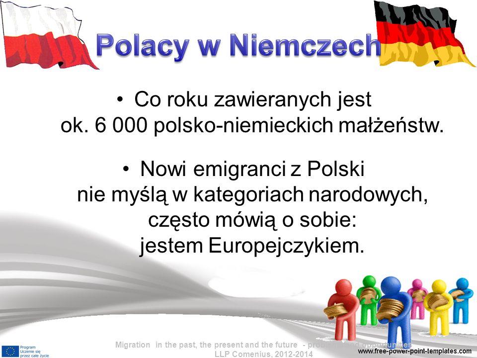 Co roku zawieranych jest ok.6 000 polsko-niemieckich małżeństw.