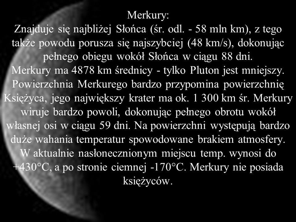 WENUS: Masa [kg] - 04.869*10^24 Objętość [km^3] - 092.843*10^10 Promień średni [km] - 06052 Średnia gęstość [kg/m^3] - 05204 Przyspieszenie grawitacyjne przy pow.