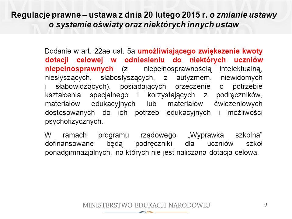 Regulacje prawne – ustawa z dnia 20 lutego 2015 r. o zmianie ustawy o systemie oświaty oraz niektórych innych ustaw Dodanie w art. 22ae ust. 5a umożli