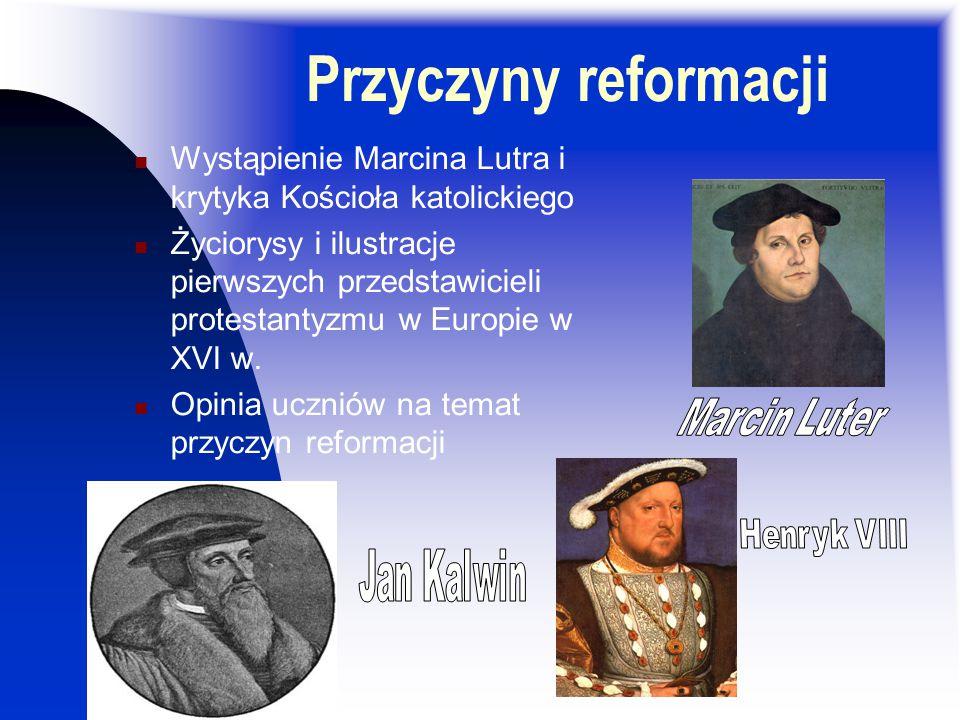 Tematy do dyskusji Przyczyny reformacji Różnice w podejściu do kwestii reformacji w poszczególnych krajach Europy w XVI w.