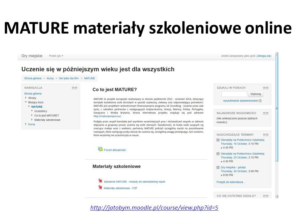 MATURE materiały szkoleniowe online http://jatobym.moodle.pl/course/view.php?id=5