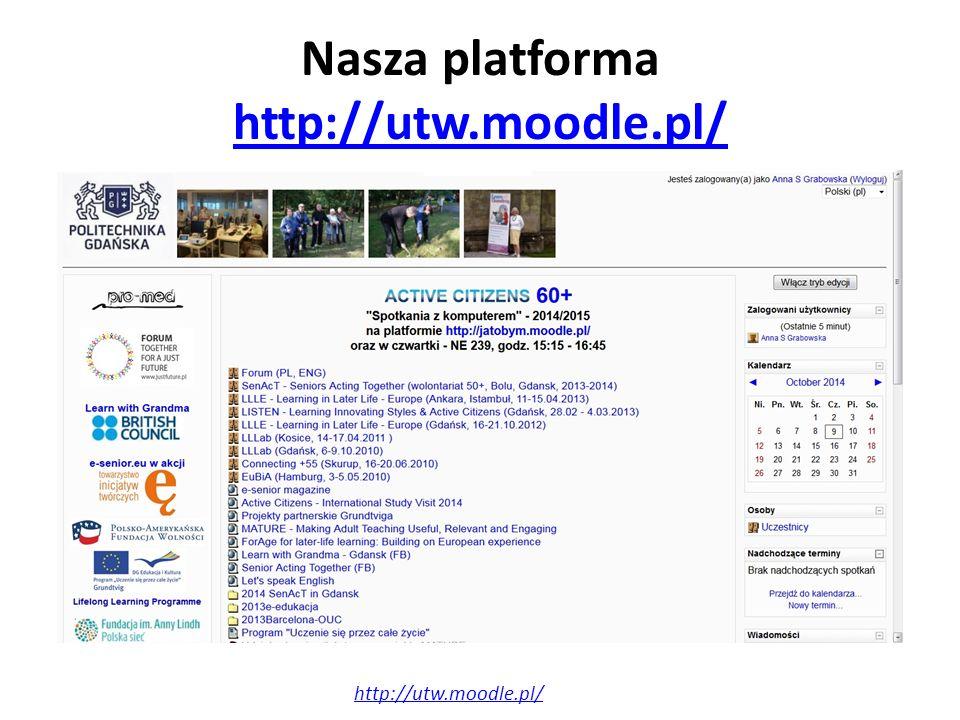 Nasza platforma http://utw.moodle.pl/ http://utw.moodle.pl/