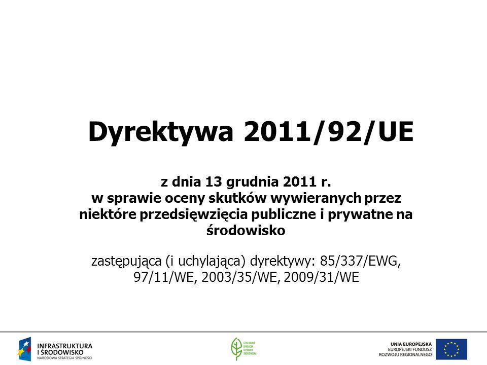 Dyrektywa 2011/92/UE z dnia 13 grudnia 2011 r. w sprawie oceny skutków wywieranych przez niektóre przedsięwzięcia publiczne i prywatne na środowisko z